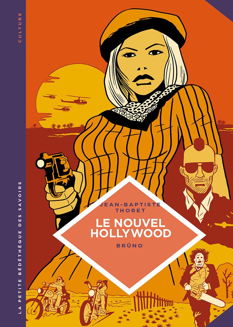 Le nouvel Hollywood (d'Easy Rider à Apocalypse Now)